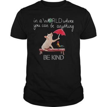 Pig and rooster: In a world where you can be anything be kind shirt Premium Fitted Guys Tee