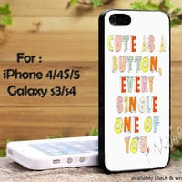 One Direction Quote cute as a button every single one of you colorfull iPhone 4, iPhone 4s, iPhone 5, Samsung Galaxy S3,S4 Case