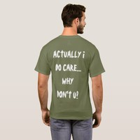 Actually I do care T-Shirt