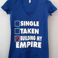 Women Fitted V-Neck T-Shirt - Single, Taken, Building My Empire