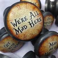 Alice In Wonderland Quote Door Or Drawer Knob