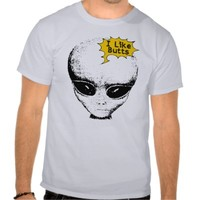 Aliens Like Butts T-Shirt