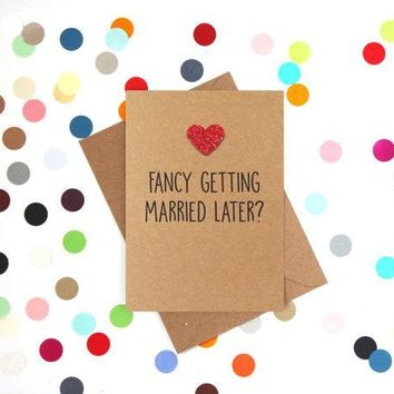 Fancy Getting Married Later Funny Happy Wedding Day Card Getting Married Card Engagement Card FREE SHIPPING