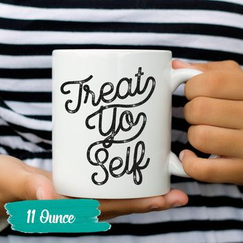 Treat Yo Self, Coffee Mug