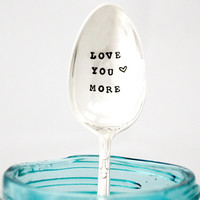 Love You More, Hand stamped spoon. Valentines day gift idea uner 20.