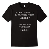 You Want To Know Why I'm So Quiet Introvert Tee Shirt