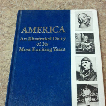 Vintage Americana Book, Collectible, America An Illustrated Diary of The Most Exciting Years