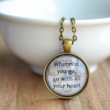 Wherever You Go Go With All Your Heart Quote Necklace, Confucius Quote, Inspirational Jewelry, Graduation Gift, Inspirational Gift
