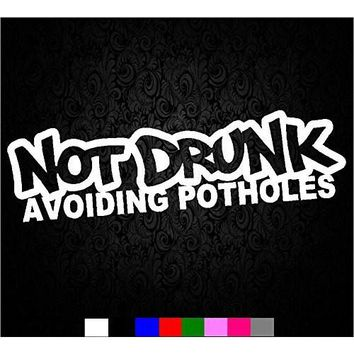 Not Drunk Avoiding Potholes Funny Vinyl Decal sticker JDM Drift Honda lowered For wall car window