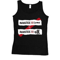 Injustice For Some Is Injustice For All -- Women's Tanktop