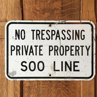Authentic Soo Line No Trespassing  Private Property Sign, Railroad Sign, Soo Line, Industrial Sign, Industrial Decor