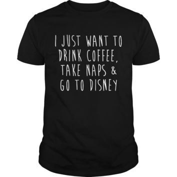 I just to drink coffee take snap and go to Disney shirt Guys Tee