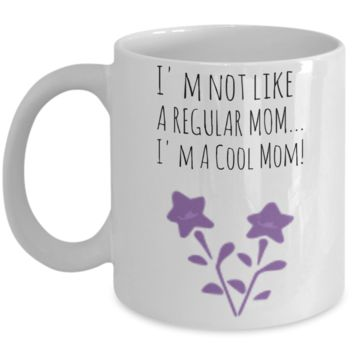 Cool Mother's Day Morning Coffee Mug - Funny Sayings & Quotes Mom Gift for Her - Hot Cocoa, Milk, Cookies, Candy & Pencil Cup for Moms, Women & Mothers