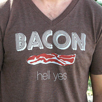 Bacon Hell Yes on Heather V Neck Tee Small Size by dirTapparel
