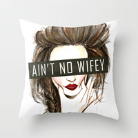 Ain't No Wifey Throw Pillow by Yaz Raja Designs