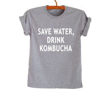 Save water drink kombucha T-Shirts Grey Funny Tee Tops Womens Mens Teens Fashion Sassy Cute Gym Cool Instagram Youtuber Twitter Polyvore