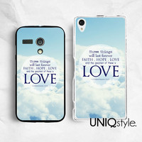 Life quote Sony Motorola phone case for Sony Xperia Z Xperia Z1 Motorola Moto G Moto X, faith hope love, blue sky clouds heaven, bible, E39
