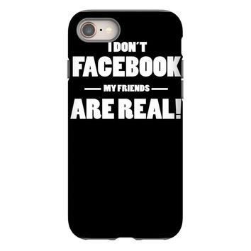 funny facebook my friends are real iPhone 8
