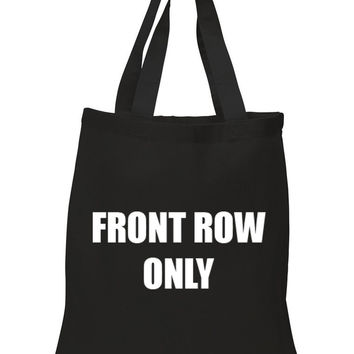 """Front Row Only"" 100% Cotton Tote Bag"