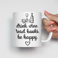 Drink Wine, Read Books, Be Happy Mug