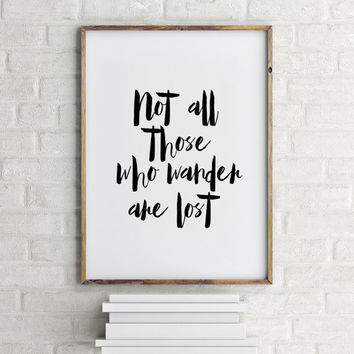 "Inspirational poster ""Not all those who wander are lost"" Typography poster Home decor Wall art Motivational quote Typographic print"