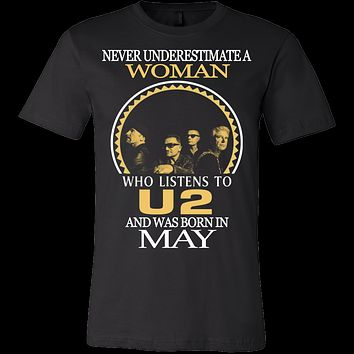 Never Underestimate a Woman who listens to U2 and was born in May T-shirt