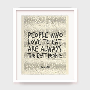 Kitchen Poster, Julia Child Quote, People Who Love to Eat Are Always The Best People, Printable Kitchen Art, Kitchen Print, Download