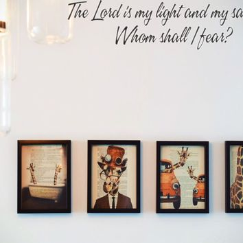 The Lord is my light and my salvation Whom shall I fear? Style 16 Vinyl Decal Sticker Removable