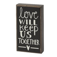 Love Will Keep Us Together - Mini Wood Box Sign for table or desk - 6-1/2-in x 3-1/2-in