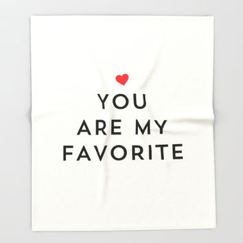 YOU ARE MY FAVORITE Throw Blanket by Allyson Johnson | Society6
