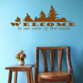 Welcome to Our Neck of the Woods Wall Decal