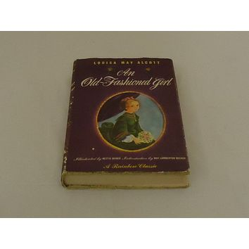 The World Publishing Company An Old-Fashioned Girl Louisa May Alcott Vintage -- Used