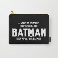Always be Bat-man Carry-All Pouch by g-man