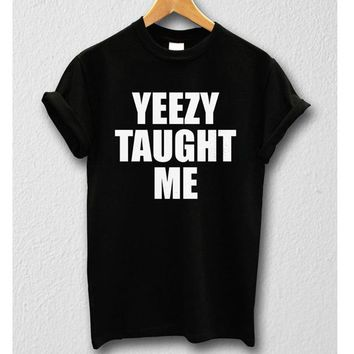 YEEZY TAUGHT ME T-Shirt