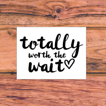 Totally Worth The Wait Decal | Southern Charm Decal | Sassy Decal | Worth The Wait Car Vinyl Decal | Preppy Decal | Heart Decal | 318