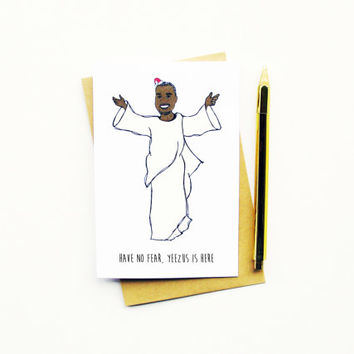 10% BLACK FRIDAY! Funny Christmas Card...Funny Holiday Card...Unique Christmas Card...Have No Fear, Yeezus Is Here