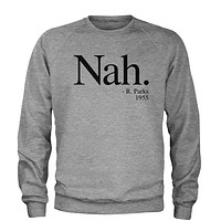 Black Print Nah, Rosa Parks Quote Adult Crewneck Sweatshirt