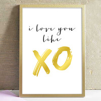 I Love You Like XO Beyonce Inspired Song XO Black and White Faux Gold Quote Art Print Typography Minimalist Home Decor Wall Art Poster