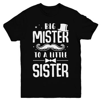 Big Mister To A Little Sister Baby Kid Shower Youth