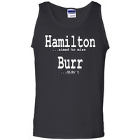 Alexander Hamilton Fan T-Shirts - He Aimed to Miss