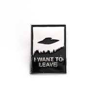 I Want To Leave Enamel Pin Badge