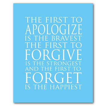 The first to apologize is the bravest the first to forgive is the strongest the first to forget is the happiest quote - Family Kids Wall Art