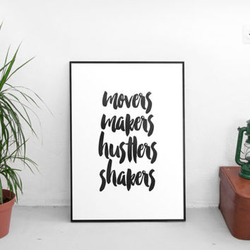 Movers,Makers,Hustlers,Shakers,inspirational poster,watercolor design,instant,black and white,dorm room decor,home decor,office decor