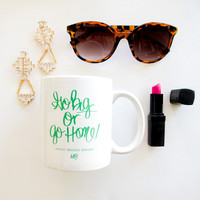 ASHLEY BROOKE DESIGNS: Go Big or Go Home Coffee Mug