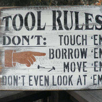 Tool Rules funny sign, sign for dad, sign for fathers day, handmade, wood sign, Fathers day gift, Birthday gift,