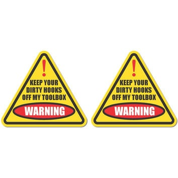 Keep Your Dirty Hooks Fingers Off My Toolbox Warning bumper sticker decal vinyl