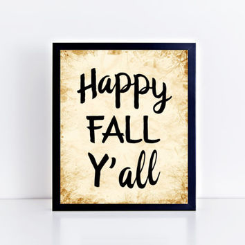 Happy Fall Y'all, PRINTABLE, wall decor, seasonal, home decor, modern, office, home, saying, southern, wall art, gift idea, INSTANT DOWNLOAD