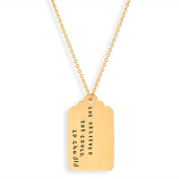 Large Tag Necklace - SHE BELIEVED SHE COULD, SO SHE DID - Gold