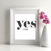 Yes I can, 8x10 digital print, instant download printable poster typography motivational quote, black and white