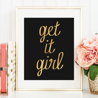 Get it Girl Print (More Colors Available!)